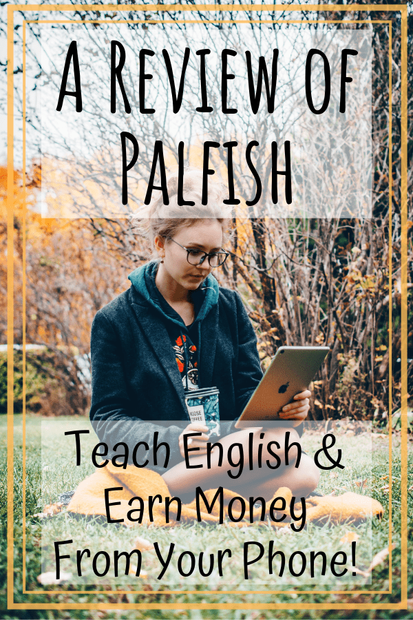 Palfish review: how to teach English and earn money from your phone